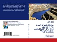 Capa do livro de USING HYDROLOGICAL MODELS IN THE MANAGEMENT OF A SEMI ARID WATERSHED