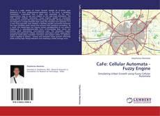 CaFe: Cellular Automata - Fuzzy Engine kitap kapağı