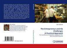 Bookcover of The Entrepreneur and His Challenges A Practical Approach