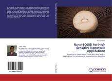 Bookcover of Nano-SQUID for High Sensitive Nanoscale Applications