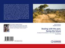 Bookcover of Dealing with the past, facing the future