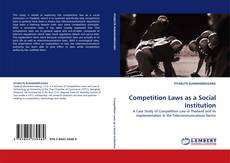Bookcover of Competition Laws as a Social Institution