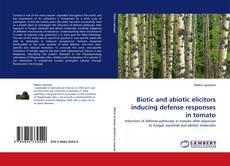 Portada del libro de Biotic and abiotic elicitors inducing defense responses in tomato