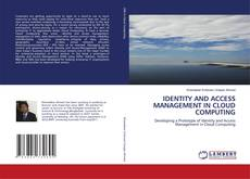 Bookcover of IDENTITY AND ACCESS MANAGEMENT IN CLOUD COMPUTING