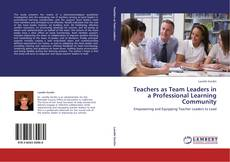 Copertina di Teachers as Team Leaders in a Professional Learning Community