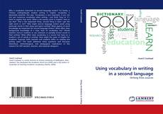 Bookcover of Using vocabulary in writing in a second language