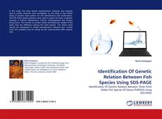 Couverture de Identification Of Genetic Relation Between Fish Species Using SDS-PAGE
