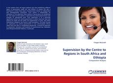 Bookcover of Supervision by the Centre to Regions in South Africa and Ethiopia