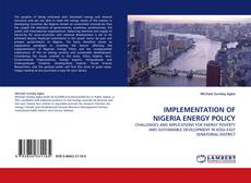 Bookcover of IMPLEMENTATION OF NIGERIA ENERGY POLICY