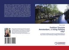 Fashion Tourism Amsterdam, a rising fashion city? kitap kapağı