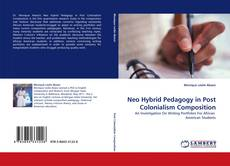 Bookcover of Neo Hybrid Pedagogy in Post Colonialism Composition