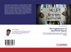 Bookcover of The nightmares of apartheid legacy