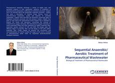 Portada del libro de Sequential Anaerobic/ Aerobic Treatment of Pharmaceutical Wastewater