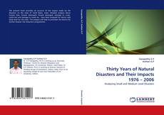 Couverture de Thirty Years of Natural Disasters and Their Impacts 1976 – 2006