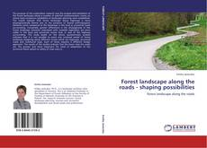 Bookcover of Forest landscape along the roads - shaping possibilities