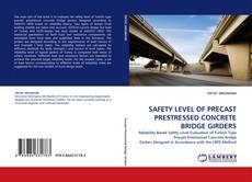 Borítókép a  SAFETY LEVEL OF PRECAST PRESTRESSED CONCRETE BRIDGE GIRDERS - hoz