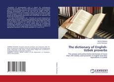The dictionary of English-Uzbek proverbs kitap kapağı