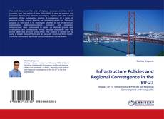 Bookcover of Infrastructure Policies and Regional Convergence in the EU-27