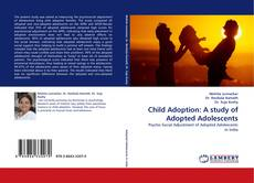 Couverture de Child Adoption: A study of Adopted Adolescents