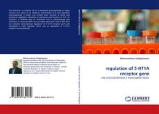 Bookcover of regulation of 5-HT1A receptor gene