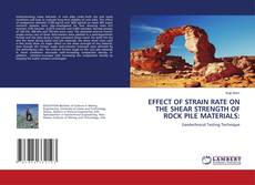 Bookcover of EFFECT OF STRAIN RATE ON THE SHEAR STRENGTH OF  ROCK PILE MATERIALS: