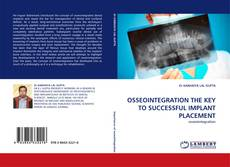 Bookcover of OSSEOINTEGRATION THE KEY TO SUCCESSFUL IMPLANT PLACEMENT