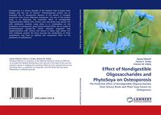 Portada del libro de Effect of Nondigestible Oligosaccharides and PhytoSoya on Osteoporosis