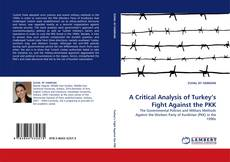 Bookcover of A Critical Analysis of Turkey's Fight Against the PKK