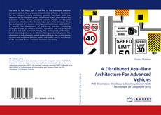 Bookcover of A Distributed Real-Time Architecture For Advanced Vehicles