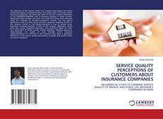 Bookcover of SERVICE QUALITY PERCEPTIONS OF CUSTOMERS ABOUT INSURANCE COMPANIES