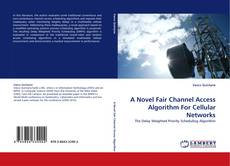 Bookcover of A Novel Fair Channel Access Algorithm For Cellular Networks