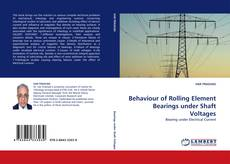 Bookcover of Behaviour of Rolling Element Bearings under Shaft Voltages
