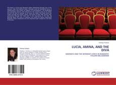 Bookcover of LUCIA, AMINA, AND THE DIVA