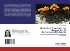Buchcover von Ligninolytic Enzymes in the Degradation of Environmental Pollutants