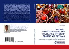 Portada del libro de GROWTH, CHARACTERIZATION AND IRRADIATION EFFECTS OF ORGANIC NLO CRYSTALS