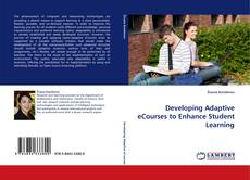 Bookcover of Developing Adaptive eCourses to Enhance Student Learning