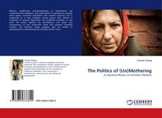 Couverture de The Politics of (Un)Mothering