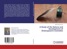 Bookcover of A Study of the Nature and Development of Shakespeare's Comedies