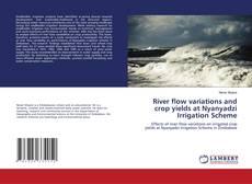 Capa do livro de River flow variations and crop yields at Nyanyadzi Irrigation Scheme