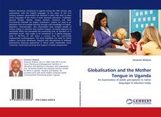 Buchcover von Globalisation and the Mother Tongue in Uganda