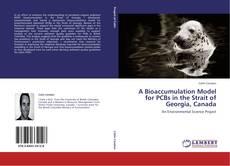 A Bioaccumulation Model for PCBs in the Strait of Georgia, Canada kitap kapağı