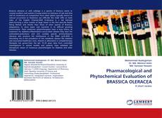 Bookcover of Pharmacological and Phytochemical Evaluation of BRASSICA OLERACEA