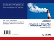 AWARENESS OF SUSTAINABLE MANUFACTURING PRACTICES kitap kapağı