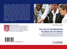 Bookcover of THE USE OF INFORMATION TECHNOLOGY IN AFRICA