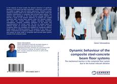 Bookcover of Dynamic behaviour of the composite steel-concrete beam floor systems
