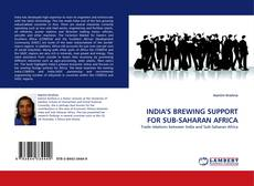 INDIA'S BREWING SUPPORT FOR SUB-SAHARAN AFRICA的封面