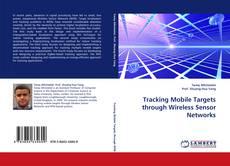 Tracking Mobile Targets through Wireless Sensor Networks的封面