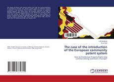 The case of the introduction of the European community patent system kitap kapağı