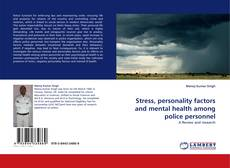 Stress, personality factors and mental health among police personnel kitap kapağı