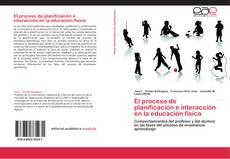 Обложка El proceso de planificación e interacción en la educación física